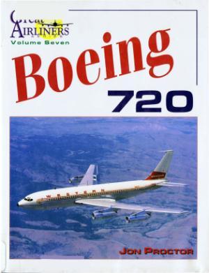 Boeing 720 (Great Airliners Series, Vol. 7)