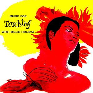 Billie Holiday - Music For Torching (1955/2019) [Official Digital Download 24/192]