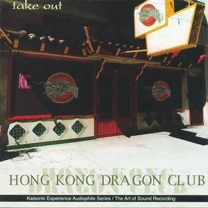 Hong Kong Dragon Club - Take Out (2000) {Kaisonic Experience, Inc./Xien}