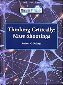 Thinking Critically: Mass Shootings