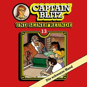 «Captain Blitz und seine Freunde - Folge 13: Die schwarze Hand» by Steffen Kent