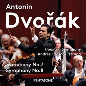 Houston Symphony Orchestra & Andrés Orozco-Estrada - Dvořák: Symphony No.7 & 8 (2016)