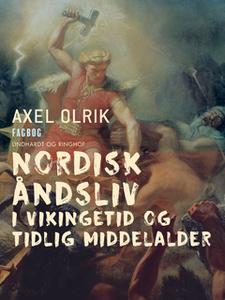 «Nordisk åndsliv i vikingetid og tidlig middelalder» by Axel Olrik