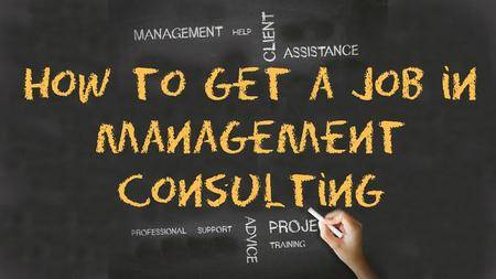 How to get a job in management consulting