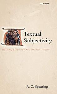 Textual Subjectivity The Encoding of Subjectivity in Medieval Narratives and Lyrics