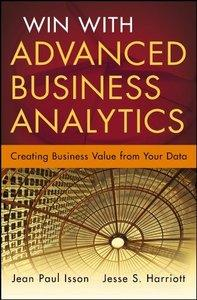 Win with Advanced Business Analytics: Creating Business Value from Your Data (repost)