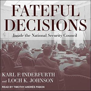 Fateful Decisions: Inside the National Security Council [Audiobook]