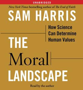 The Moral Landscape: How Science Can Determine Human Values [Audiobook]