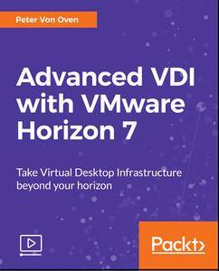 Advanced VDI with VMware Horizon 7