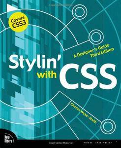 Stylin' with CSS: A Designer's Guide (Voices That Matter)