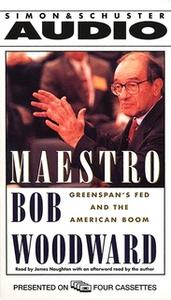 «Maestro: Greenspan's Fed and the American Boom» by Bob Woodward