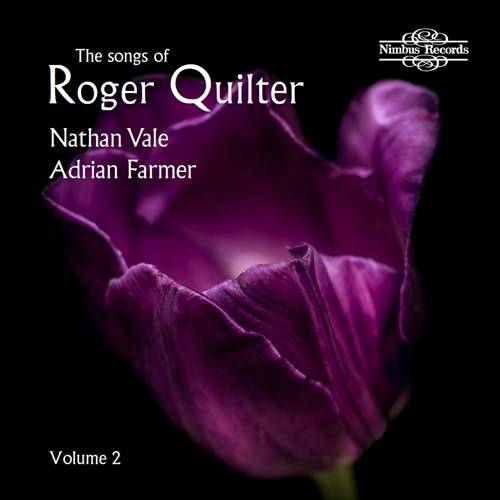Nathan Vale & Adrian Farmer - The Songs of Roger Quilter, Vol. 2 (2018)