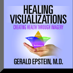 «Healing Visualizations: Creating Health Through Imagery» by Gerald Epstein