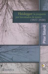 «Heidegger: la pregunta por los estados de ánimo (1927-1930)» by Pilar Gilardi