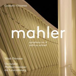 Gustavo Gimeno - Mahler: Symphony No. 4 in G Major & Piano Quartet in A Minor (2018) [Official Digital Download 24/96]