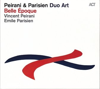 Vincent Peirani & Emile Parisien - Belle Epoque (2014) {ACT}