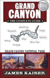 Grand Canyon: The Complete Guide: Grand Canyon National Park (Color Travel Guide), 7th Edition