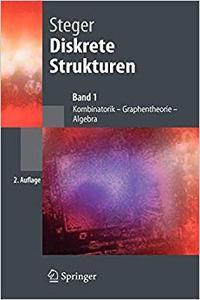 Diskrete Strukturen: Band 1: Kombinatorik, Graphentheorie, Algebra (Repost)