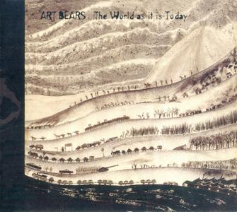 Art Bears - The World As It Is Today (1981) {2011, Remastered}