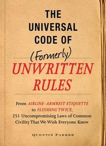 «The Incontrovertible Code of (Formerly) Unwritten Rules» by Quentin Parker