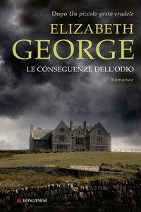 Elizabeth George - Le conseguenze dell'odio (repost)