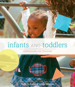 Infants and Toddlers: Curriculum and Teaching (7th Edition)
