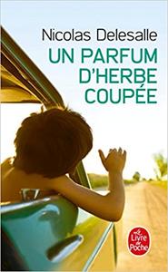Un Parfum d'herbe coupée - Nicolas Delesalle