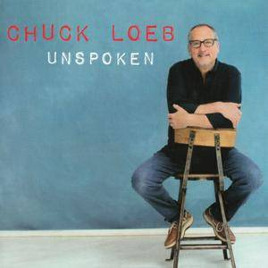 Chuck Loeb - Unspoken (2016) {Shanachie}