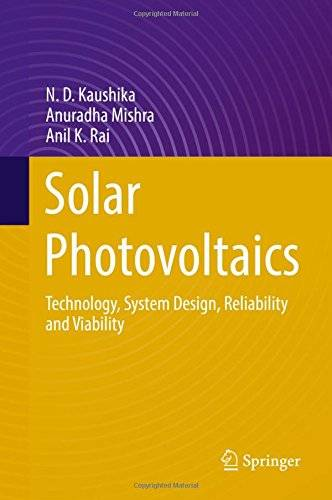 Solar Photovoltaics: Technology, System Design, Reliability and Viability