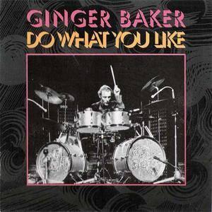 Ginger Baker - Do What You Like (2CD) (1998) {Polygram Chronicles} **[RE-UP]**