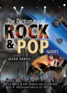 Dictionary of Rock and Pop Names: Why Were They Called That? From Aaliyah to ZZ Top (Repost)