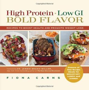 High Protein, Low GI, Bold Flavor Recipes to Boost Health and Promote Weight Loss