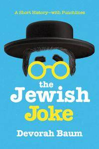 The Jewish Joke: A Short History - with Punchlines