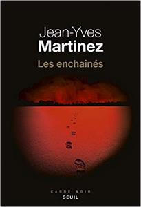 Les enchaînés - Jean-yves Martinez