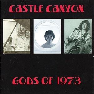 Castle Canyon - Gods of 1973 (2009)
