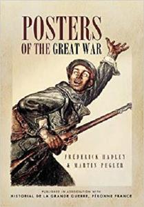Posters of the Great War: Published in association with Historial de la Grande Guerre, Peronne, France, [Repost]