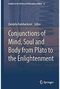 Conjunctions of Mind, Soul and Body from Plato to the Enlightenment [Repost]