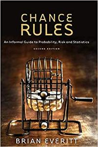 Chance Rules: An Informal Guide to Probability, Risk and Statistics (Repost)