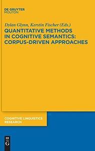 Quantitative Methods in Cognitive Semantics: Corpus-Driven Approaches (Cognitive Linguistic Research)