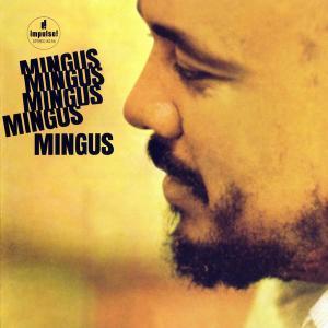 Charles Mingus - Mingus Mingus Mingus Mingus Mingus (1963) [Reissue 2010] (Repost)