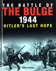 The Battle of the Bulge 1944: Hitler's Last Hope (repost)