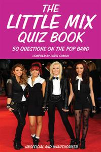 «The Little Mix Quiz Book» by Chris Cowlin
