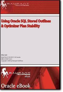 Mike Ault, «Using Oracle SQL Stored Outlines & Optimizer Plan Stability»