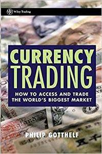 Currency Trading: How to Access and Trade the World's Biggest Market (Repost)