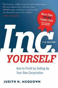 Inc. Yourself: How to Profit by Setting Up Your Own Corporation, 11th Edition (repost)