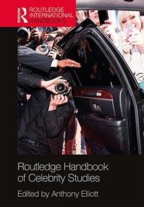 Routledge Handbook of Celebrity Studies (Routledge International Handbooks)