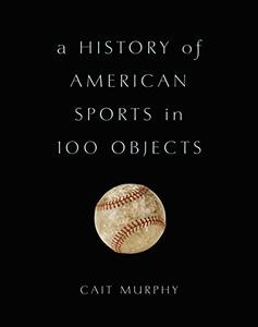A History of American Sports in 100 Objects (Repost)