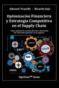 Optimizacion Financiera y Estrategia Competitiva en el Supply Chain