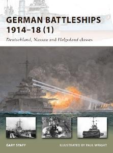 German Battleships 1914-18 (1): Deutschland, Nassau and Helgoland classes (Osprey New Vanguard 164)