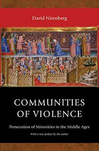 Communities of Violence: Persecution of Minorities in the Middle Ages, Updated Edition